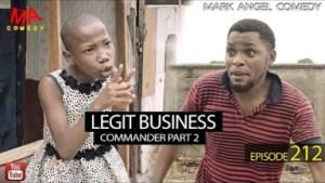 Mark Angel Comedy – LEGIT BUSINESS [Commander Part 2] (Episode 212)